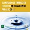 El Mercado de Trabajo en el Sector Medioambiental Andaluz 2011