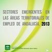 Sectores emergentes en las Áreas Territoriales de Empleo en Andalucía. 2013