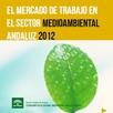 El Mercado de Trabajo en el Sector Medioambiental Andaluz 2012