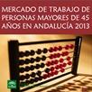 Mercado de trabajo de personas mayores de 45 años en Andalucía 2013