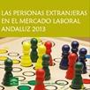 Las personas Extranjeras en el Mercado Laboral Andaluz 2013