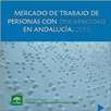 Mercado de Trabajo de Personas con Discapacidad en Andalucía 2013