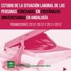 La situación Laboral de las personas egresadas en Enseñanzas Universitarias en Andalucía. Promociones 2012-2013 y 2011-2012