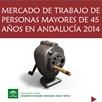 Mercado de trabajo de personas mayores de 45 años en Andalucía 2014