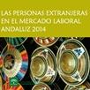 Las personas Extranjeras en el Mercado Laboral Andaluz 2014