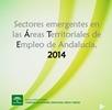 Sectores emergentes en las Áreas Territoriales de Empleo en Andalucía. 2014