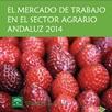 El Mercado de Trabajo en el Sector Agrario Andaluz 2014