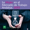 La Mujer en el Mercado de Trabajo Andaluz 2015