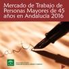 Mercado de trabajo de personas mayores de 45 años en Andalucía 2016