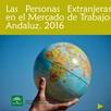 Las personas Extranjeras en el Mercado de Trabajo Andaluz 2016