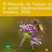 El Mercado de Trabajo en el Sector Medioambiental Andaluz 2016