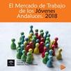 El Mercado de Trabajo de los Jóvenes Andaluces. 2018