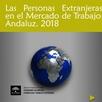 Las personas Extranjeras en el Mercado de Trabajo Andaluz 2018