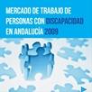 Mercado deTrabajo de Personas con Discapacidad en Andalucía 2009
