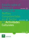 Estudio sobre el Empleo y Análisis de Perfiles Competenciales en el Sector de Actividades Culturales