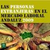 Las personas extranjeras en el mercado laboral andaluz 2009