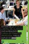 Estudio de la situación laboral del alumnado que ha realizado cursos de formación profesional para el empleo en 2008
