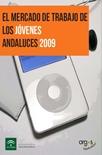 El Mercado de Trabajo de los Jóvenes Andaluces 2009