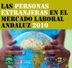 Las personas extranjeras en el mercado laboral andaluz 2010.