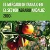 El Mercado de Trabajo en el Sector Agrario Andaluz 2009