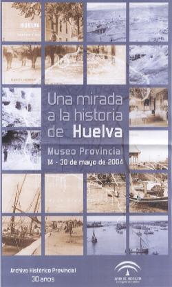 una mirada a la Hª de Huelva