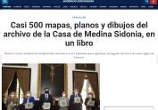 Casi 500 mapas, planos y dibujos del archivo de la Casa de Medina Sidonia, en un libro