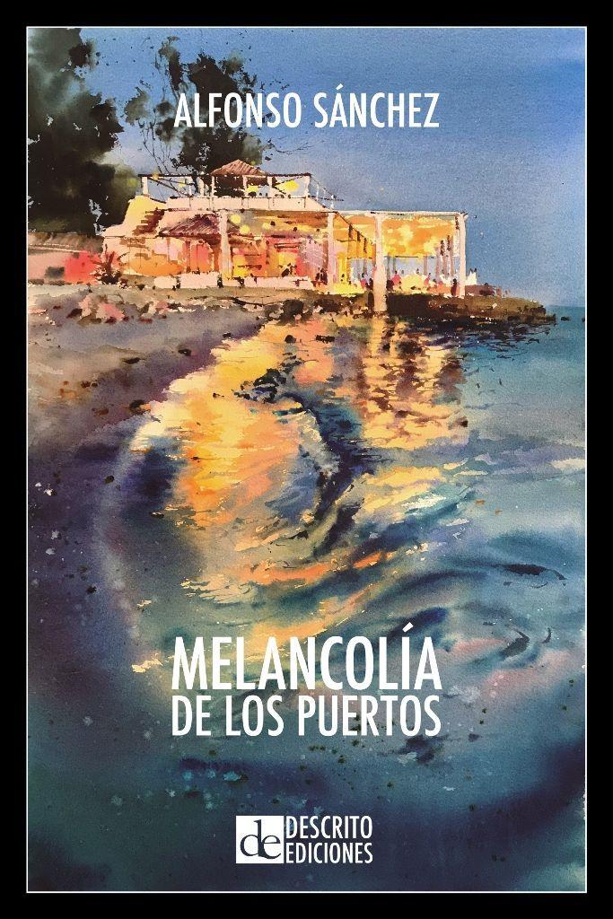 Melancolía de los puertos (Poemas 1979-1987) 2a8251a9670