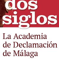 """""""Sobre las tablas artistas entre dos siglos. La Academia de Declamación de Málaga"""""""