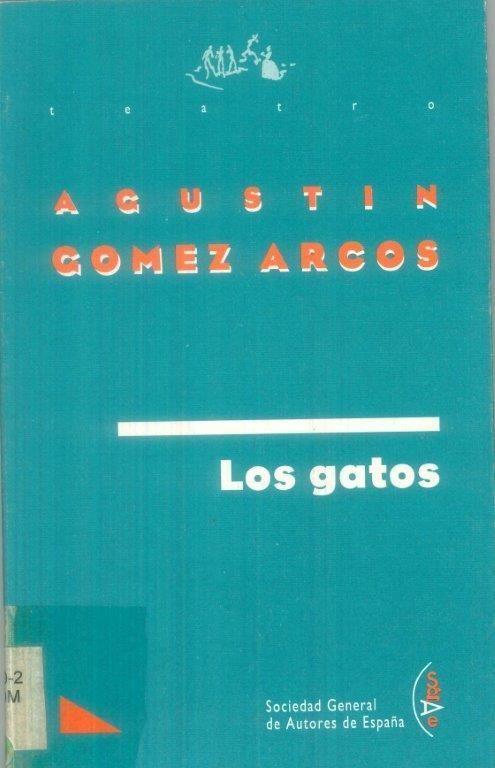 Los gatos, de Agustín Gómez Arcos