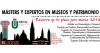 Másters y cursos de Expertos en Museos y Patrimonio