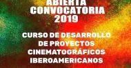 Curso de Desarrollo de Proyectos Cinematográficos Iberoamericanos 2019