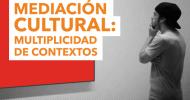 """Curso Online """"Mediación Cultural: multiplicidad de contextos"""""""
