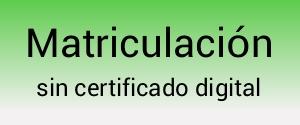Matricula sin certific (Matric sin certif.jpg)
