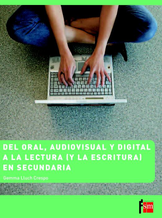 De lo oral, audiovisual y digital a la lectura (y la escritura) en secundaria (Del oral.png)