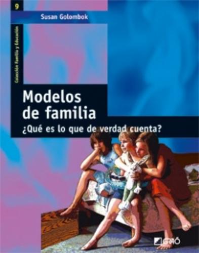Modelos de familia ¿Qué es lo que de verdad cuenta? (16-Modelos de familia.jpg)