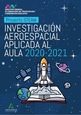 STEAM: Investigación Aeroespacial aplicada al aula