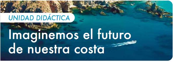 Imaginemos el futuro de nuestra costa