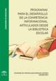 Programas para el desarrollo de la competencia informacional articulados desde la biblioteca escolar