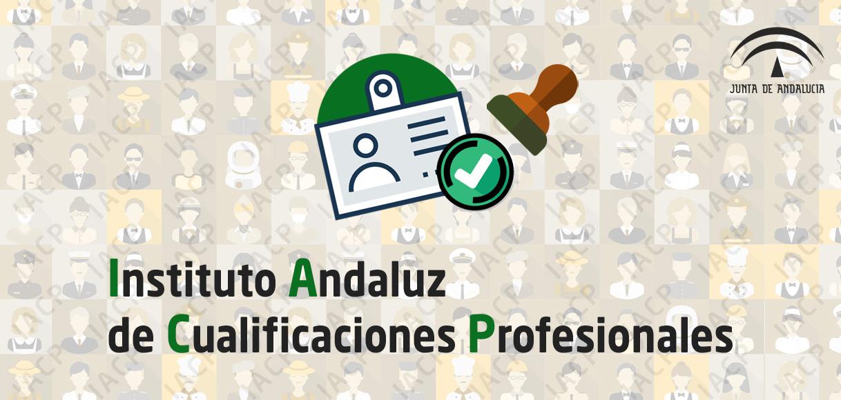 Estado últimas convocatorias del Instituto Andaluz de Cualificaciones Profesionales
