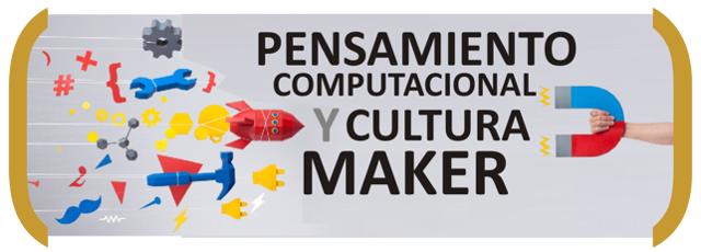 Pensamiento computacional y cultura maker