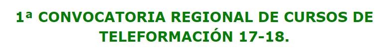 1ª Convocatoria regional de cursos de teleformación 17-18