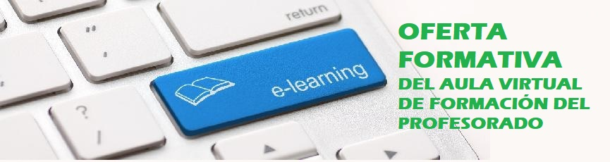 Oferta Formativa del Aula Virtual de Formación del Profesorado