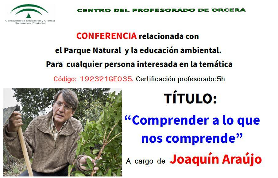 """CONFERENCIA DE D. JOAQUÍN ARAÚJO: """"COMPRENDER A LO QUE NOS COMPRENDE"""""""
