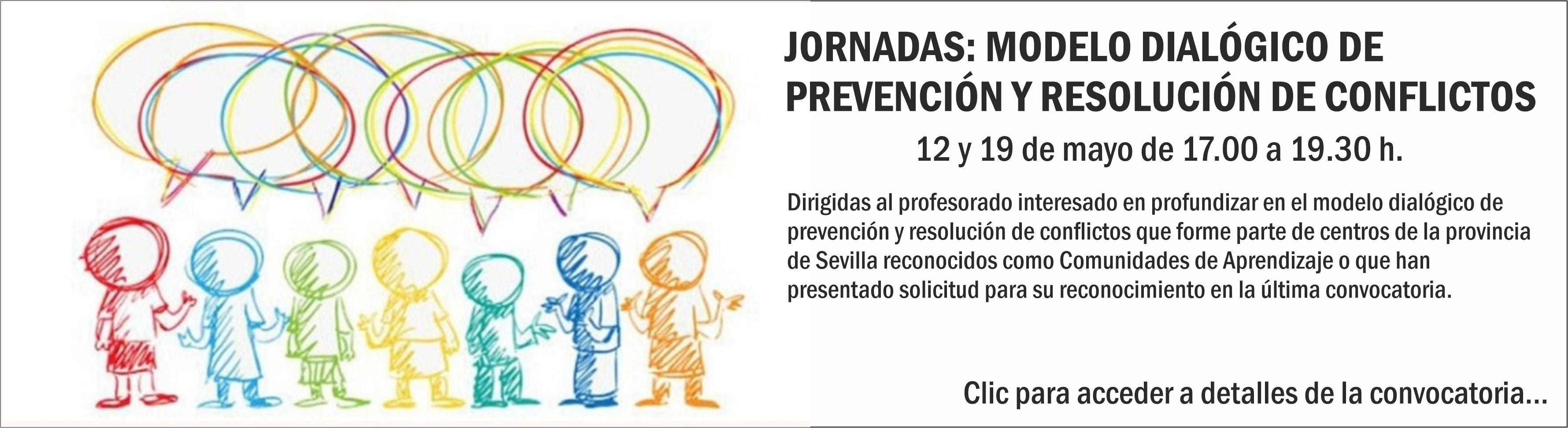 JORNADAS: MODELO DIALÓGICO DE PREVENCIÓN Y RESOLUCIÓN DE CONFLICTOS