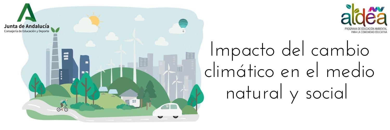 Impacto del cambio climático en el medio natural y social