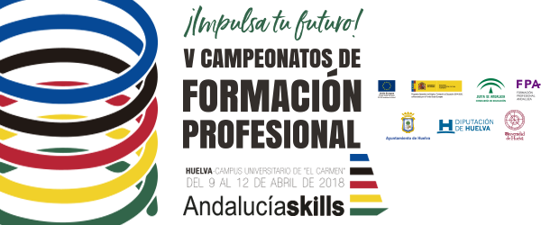 V Campeonatos de Formación Profesional AndalucíaSkills - Muestra tu potencial