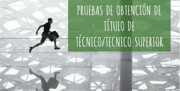 Pruebas de Obtención de Títulos de Técnico y Técnico Superior