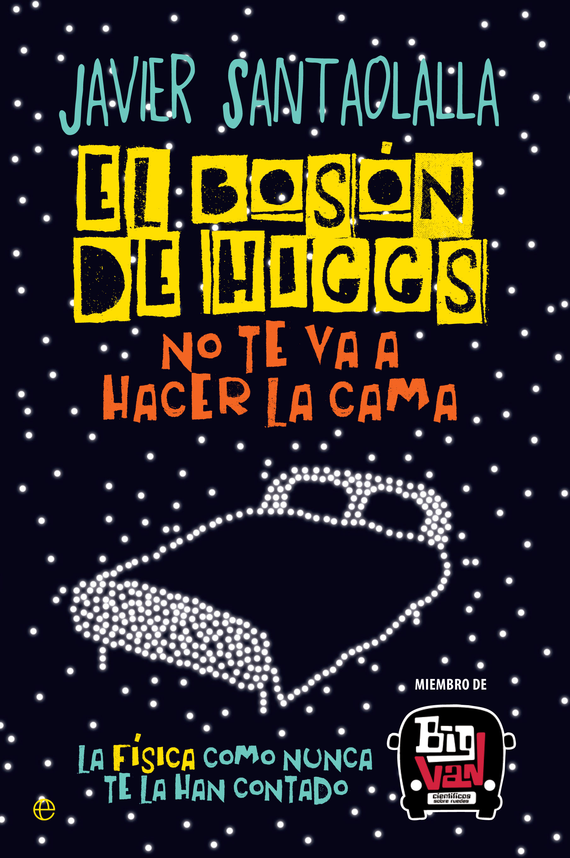 El bosón de Higgs no te va a hacer la cama (El_boson_higs_no_hacer_la_cama.jpg)
