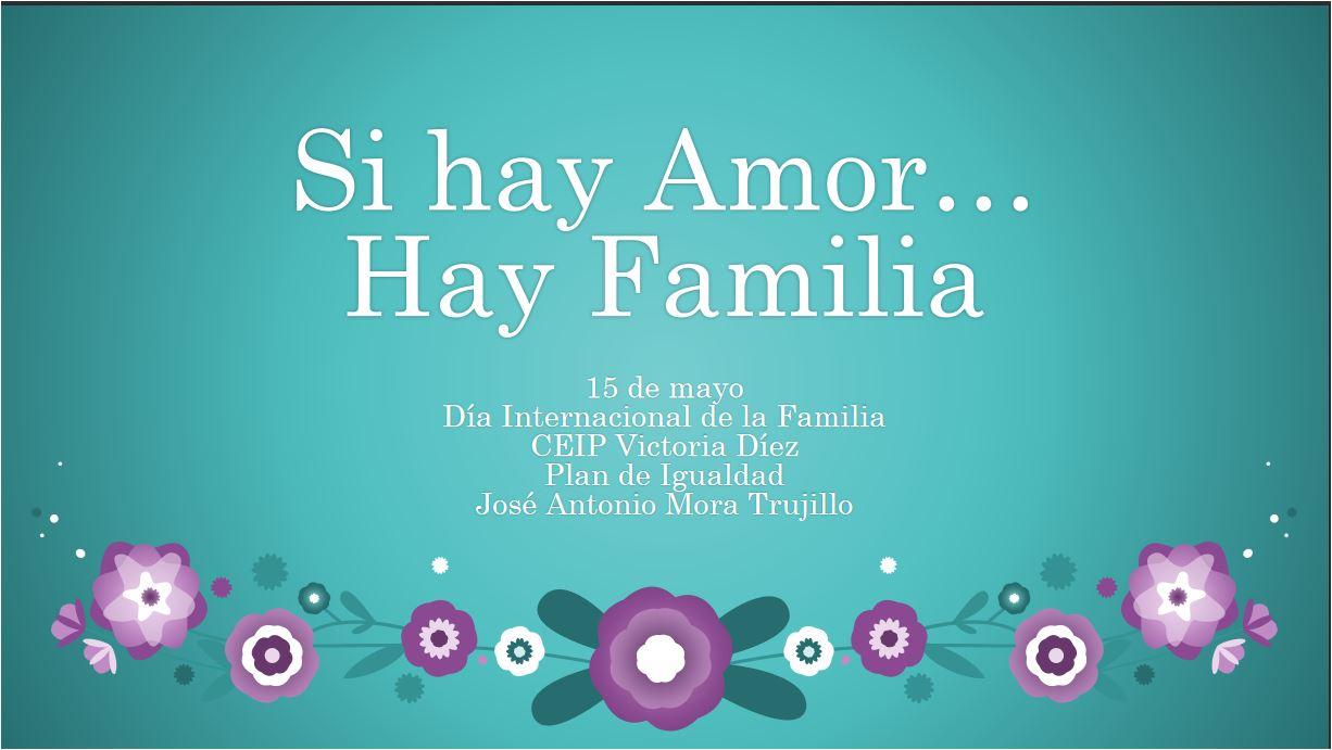 Si hay amor hay familia. Diversidad familiar.