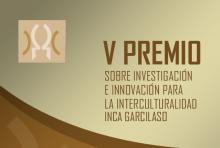 Premio sobre Investigación e Innovación para la Interculturalidad Inca Garcilaso